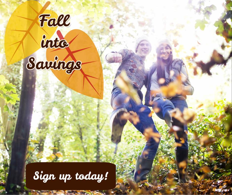 Fall into savings now