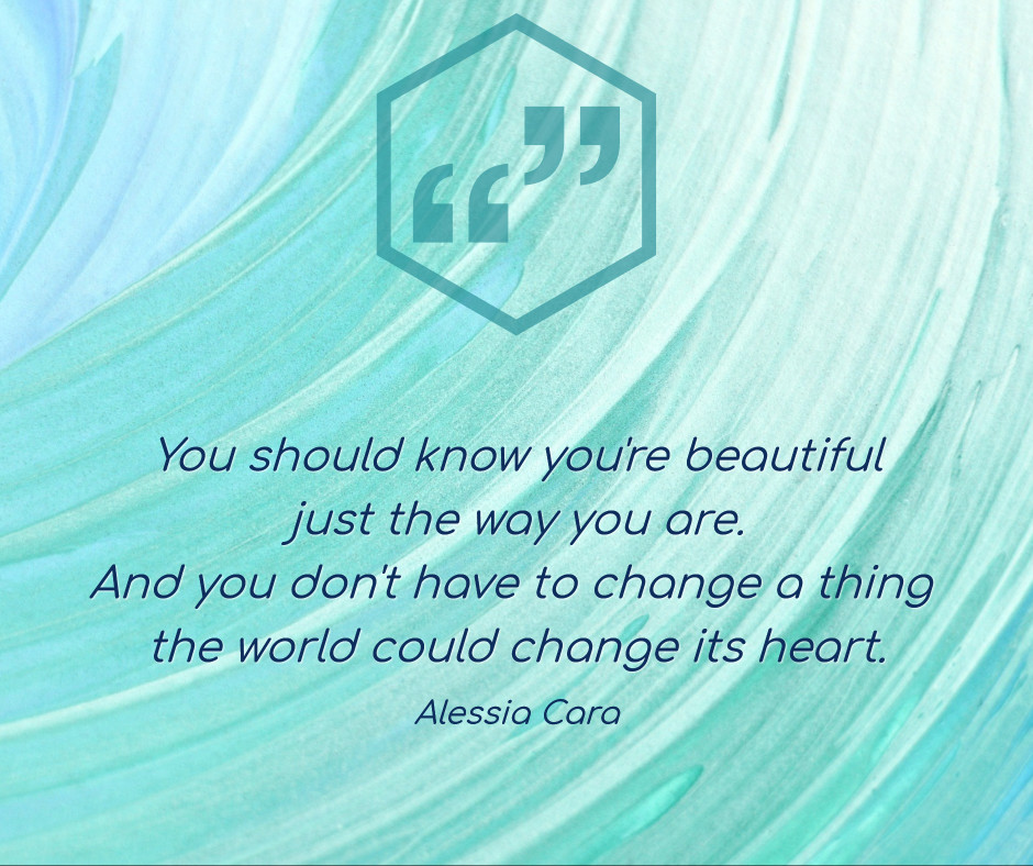You should know you are beautiful