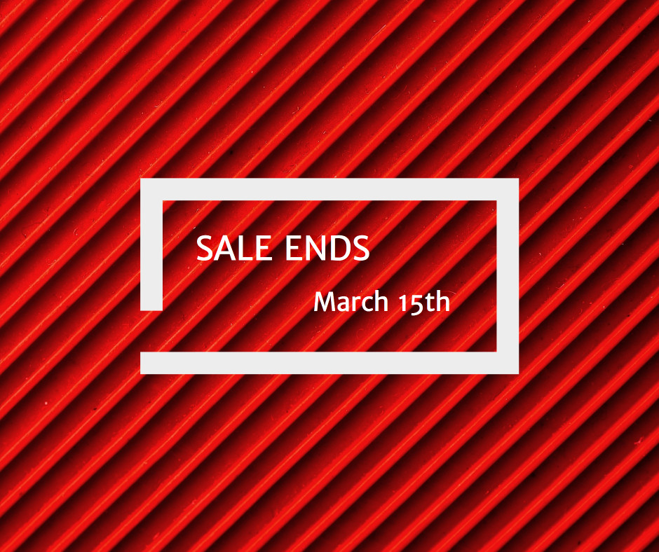 Sale ends March 15th