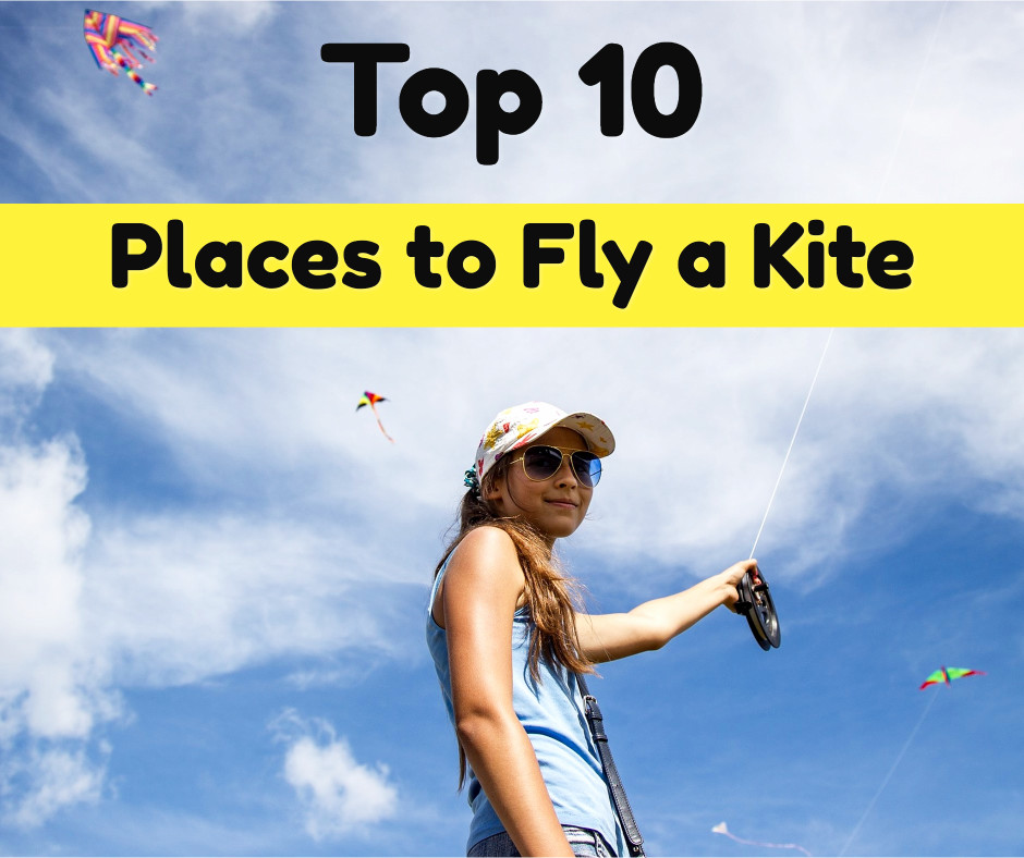 Top 10 places to fly a kite
