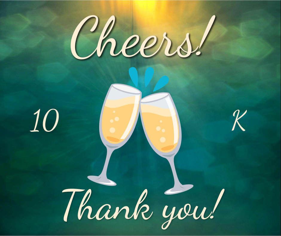 Cheers for 10k - thank you