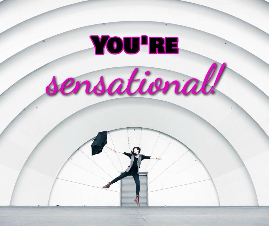 You're sensational