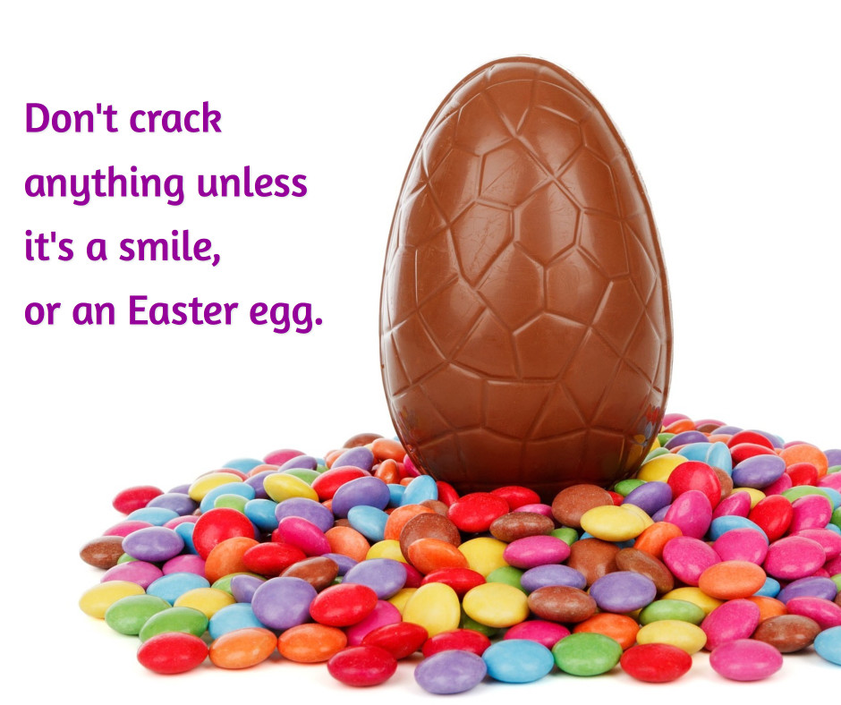 Crack a smile and an Easter egg
