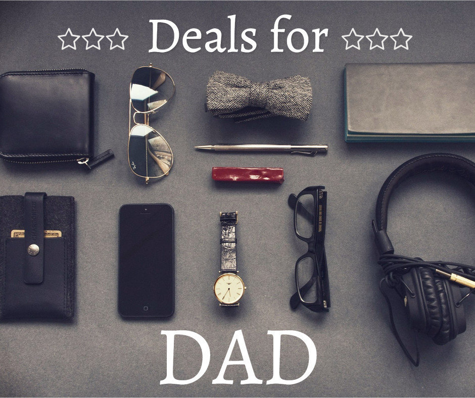 Great deals for dad