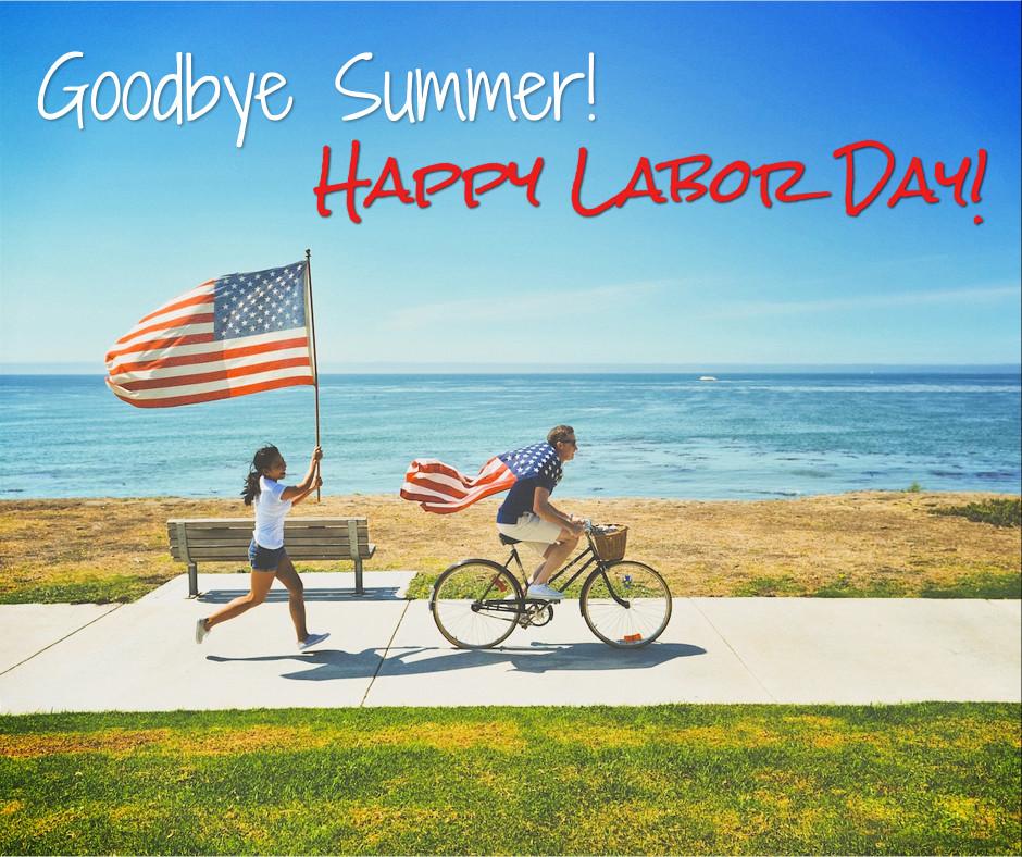 Goodbye Summer - Happy Labor Day