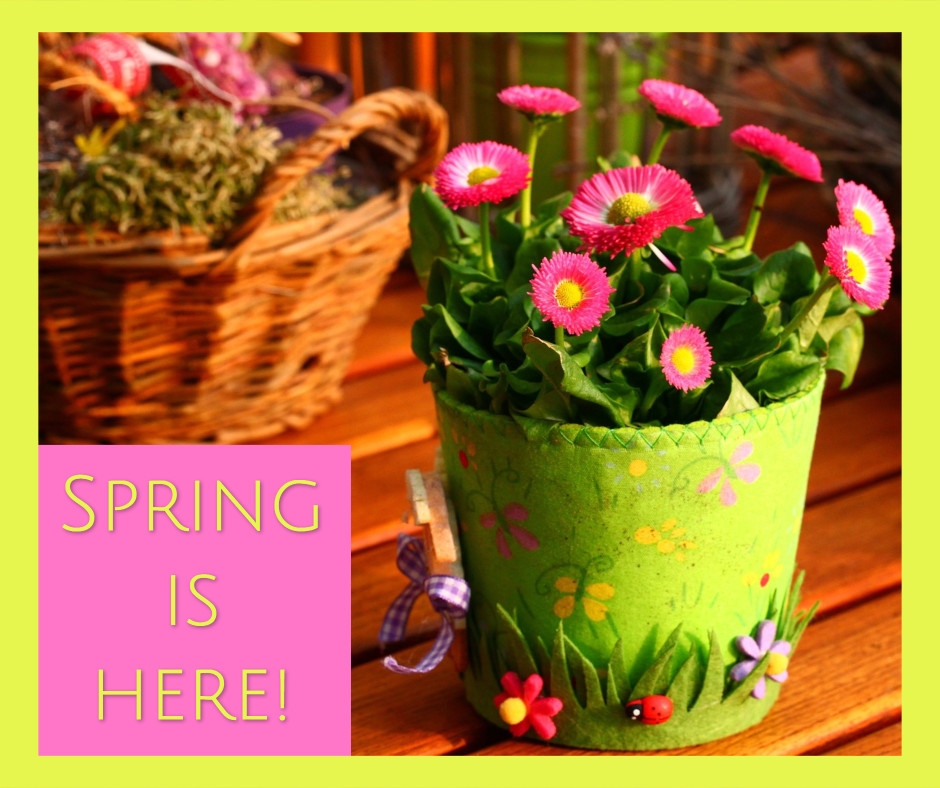 Spring is here now