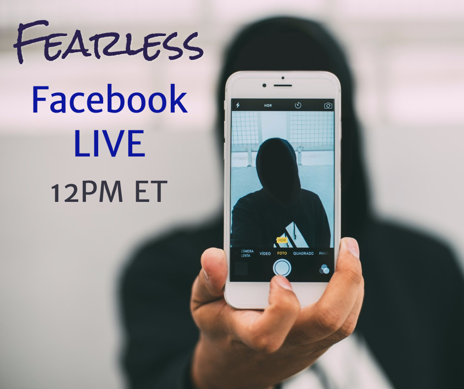 Fearless facebook live