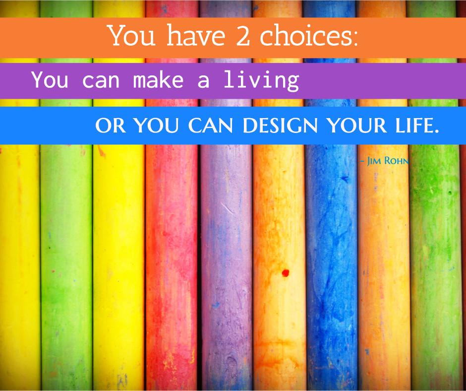 Make a living or design your life