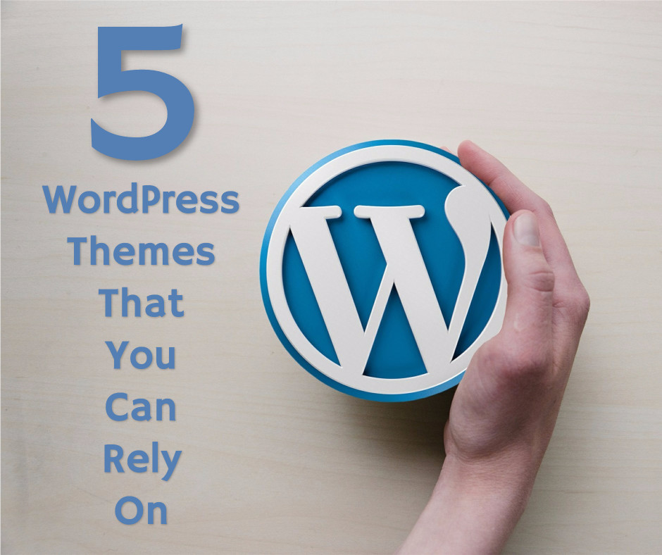 Wordpress themes you can rely on