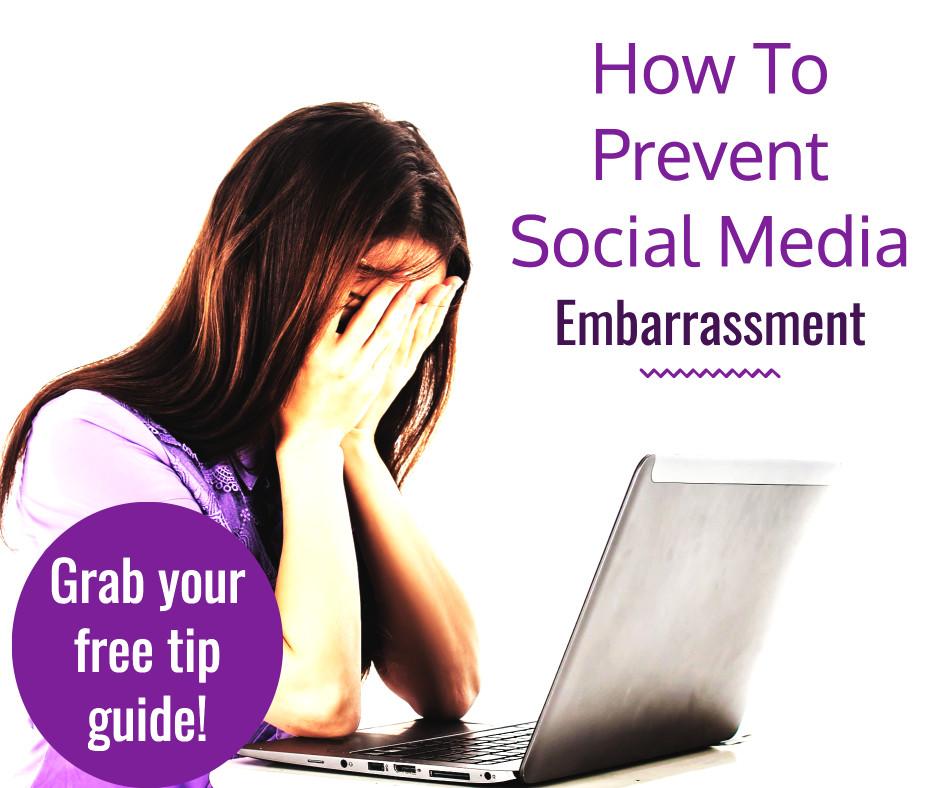 Guide to prevent social media embarrasment