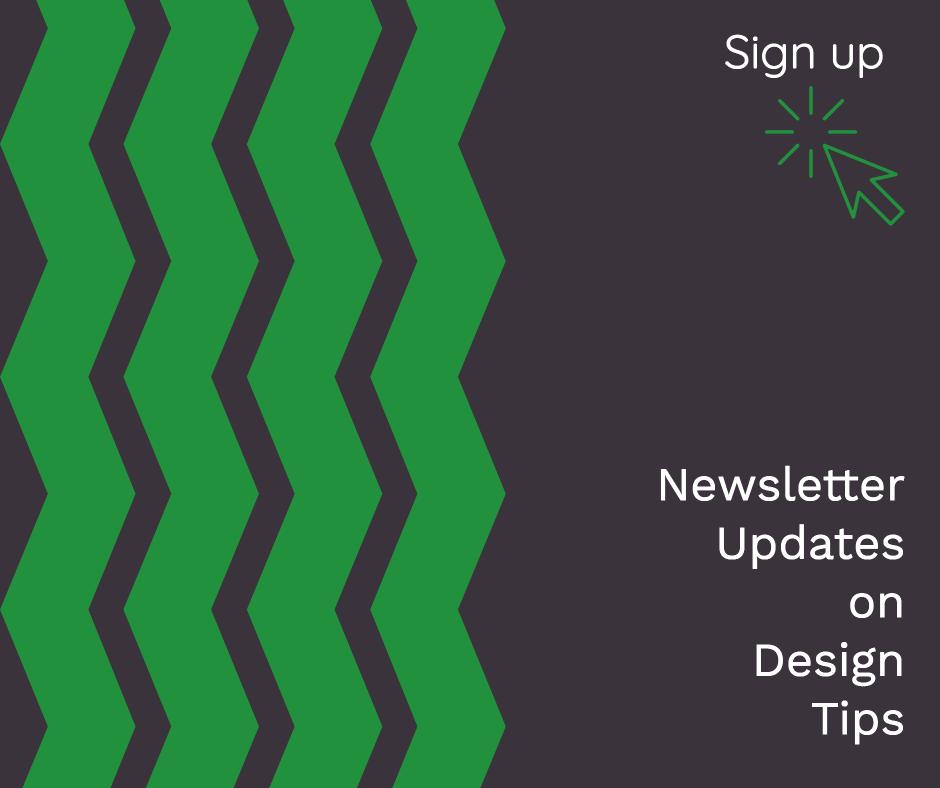 Newsletter updates on design tips