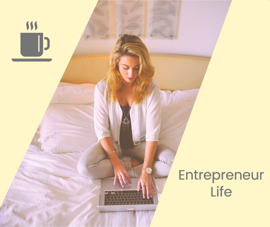 Entrepreneur's life