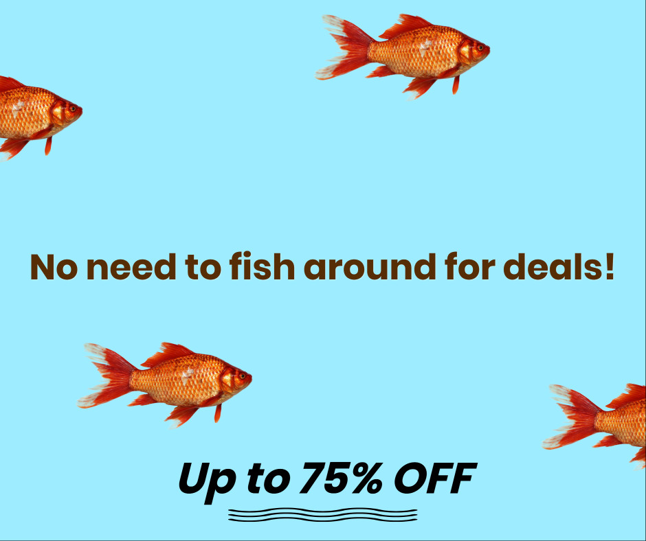 No need to fish around for deals