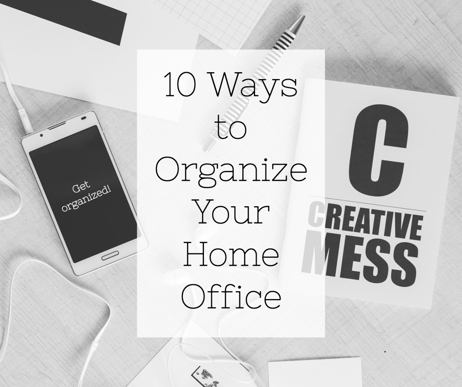 10 ways to organize your home office