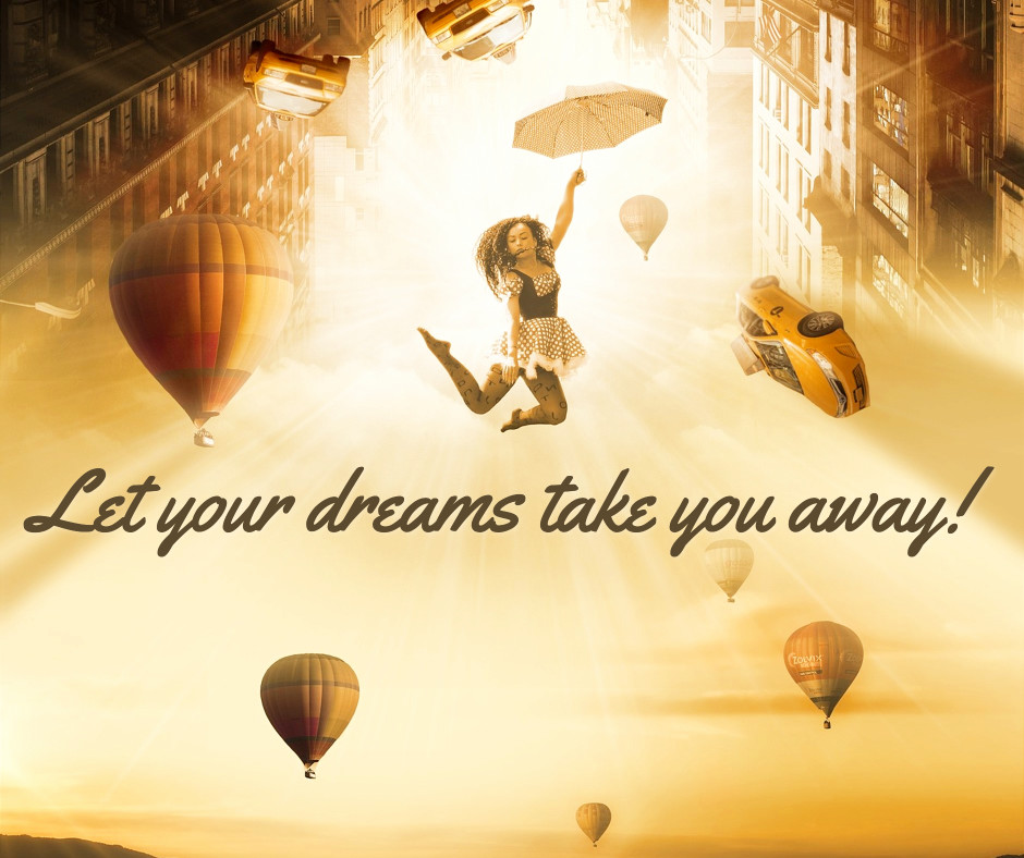 Let your dreams take you away