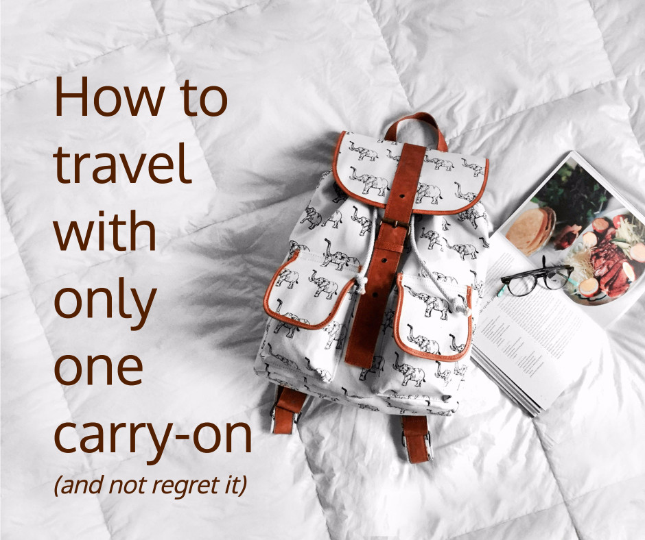 How to travel with one carry-on