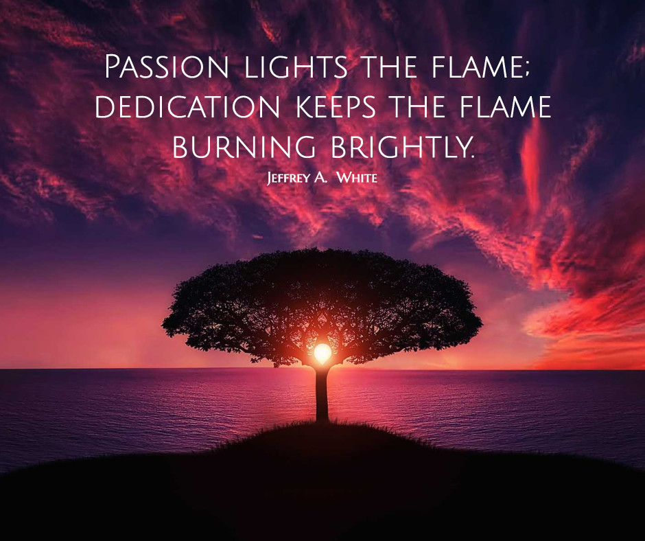 Passion lights the flame