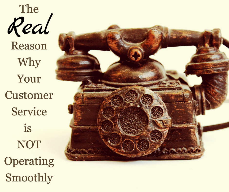 Reason why your customer service is not operating smoothly