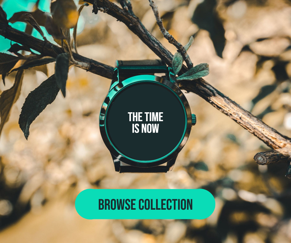 The time is now - browse collection